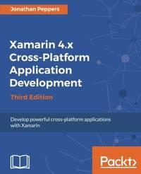 Xamarin 4.x Cross-Platform Application Development