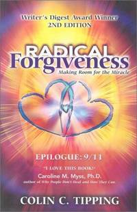 Radical Forgiveness Making Room for the Miracle