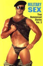 Military Sex: True Homosexual Stories Vol. 3 by  Winston Leyland - Paperback - First Edition. - 1993 - from Voyageur Book Shop (SKU: 008584)