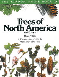 The Random House Book Of Trees Of North America and Europe