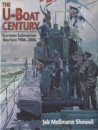 The U-Boat Century German Submarine Warfare 1906-2006