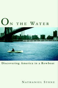 On the Water: Discovering America in a Rowboat