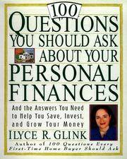 100 Questions You Should Ask About Your Personal Finances And The Answers You Need to Help You Save, Invest, and Grow Your Money