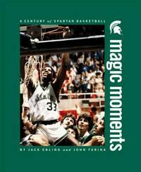 Magic Monments - a Century of Spartan Basketball