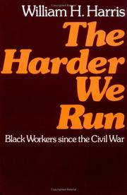 The Harder We Run: Black Workers since the Civil War by William H. Harris - Paperback - from Powell's Bookstores Chicago (SKU: C32591)