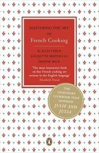 Mastering the Art of French Cooking by  Julia Child  Louisette Bertholle  - Paperback  - 2009-10-01  - from Ergodebooks (SKU: SONG0141048417)