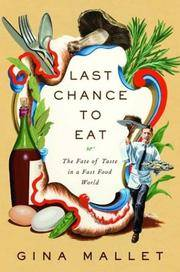 Last Chance to Eat : the Fate of Taste in a Fast Food World
