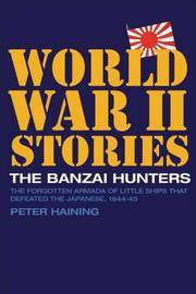 THE BANZAI HUNTERS - The Small Boat Operations That Defeated the Japanese,1944-5.