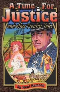 A Time for Justice and Other Frontier Tales