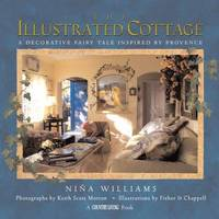 The Illustrated Cottage a Decorative Fairy Tale Inspired By Provence