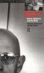 Reassessing Foucault: Power, Medicine and the Body (Routledge Studies in the Social History of...