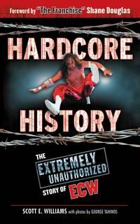 image of Hardcore History: The Extremely Unauthorized Story of ECW