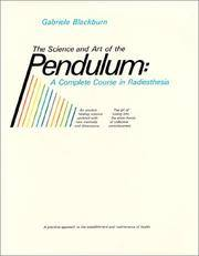 Science and Art of the Pendulum: A Complete Course in Radiesthesia