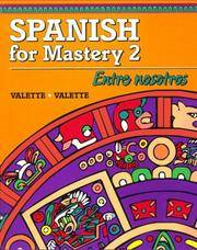 Spanish for Mastery 2: Entre Nosotros