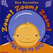 Zoom! Zoom! Zoom! I'm Off To The Moon by  Dan Yaccarino - Paperback - from Better World Books  (SKU: GRP21304256)