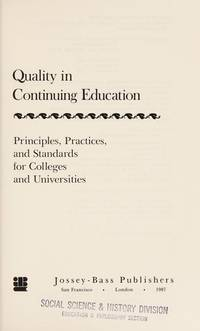 Quality in Continuing Education: Principles, Practices, and Standards for Colleges and Universities