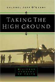Taking the High Ground: Military Moments With God by  Jeff O'Leary - Hardcover - from HawkingBooks and Biblio.com