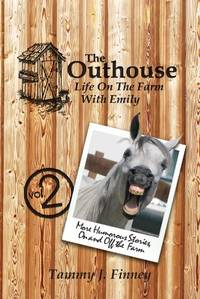 The Outhouse Life On The Farm With Emily Volume 2 (Autographed by Author)