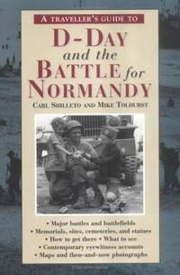 D-Day and the Battle for Normandy (Traveller's Guides to the Battles & Battlefields of WW...