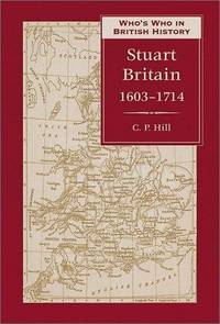 WHO'S WHO IN STUART BRITAIN 1603-1714