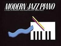 Modern Jazz Piano: A Study In Harmony And Improvisation