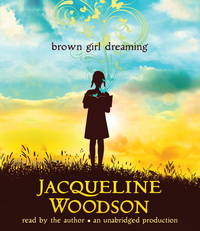 Brown Girl Dreaming by Woodson, Jacqueline - 2015