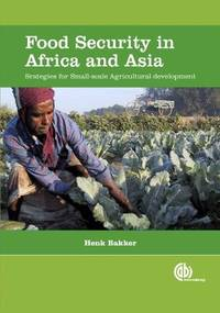 FOOD SECURITY IN AFRICA AND ASIA: STRATEGIES FOR SMALL-SCALE AGRICULTURAL DEVELOPMENT