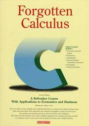 Forgotten Calculus: A Refresher Course : With Applications to Economics and Business