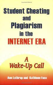 Student Cheating & Plagiarism to the Internet Era: A Wake-Up Call for Educators & Parents