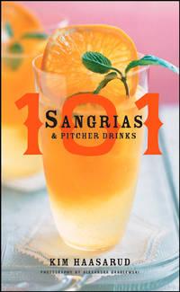 101 Sangrias and Pitcher Drinks Haasarud, Kim and Grablewski, Alexandra