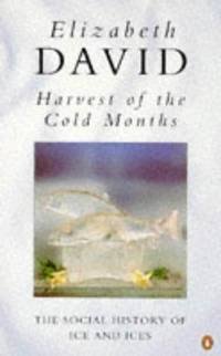 image of Harvest of the Cold Months: Social History of Ice and Ices (Penguin Cookery Library)