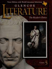 Glencoe Literature the Readers Choice Course 5 (Texas Edition with World Literature Selections)