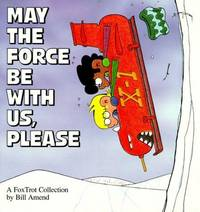 *Signed* May the Force Be With Us, Please (A FoxTrot Collection)