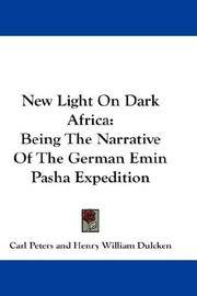 New Light On Dark Africa Being The Narrative Of The German Emin Pasha Expedition