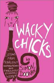 image of Wacky Chicks: Life Lessons from Fearlessly Inappropriate and Fabulously Eccentric Women