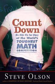 Count Down: Six Kids Vie For Glory At The World's Toughest Math Competition by  Steve Olson - Hardcover - 2004 - from Squirreled Away Books and Biblio.com