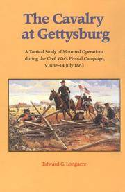 image of The Cavalry at Gettysburg: A Tactical Study of Mounted Operations during the Civil War's Pivotal Campaign, 9 June-14 July 1863