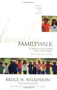 Family Walk: 52 Weekly Devotions for Your Family by  Bruce H Wilkinson - Paperback - from Mediaoutletdeal1 and Biblio.com