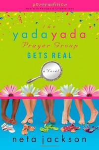 The Yada Yada Prayer Group Gets Real (Yada Yada Prayer Group, Book 3) (With Celebrations and...