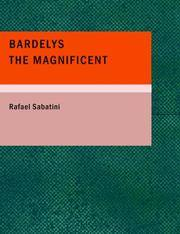 image of Bardelys the Magnificent: being an account of the strange wooing pursued by