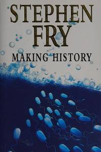 Making History by Stephen Fry - First edition - 1996 - from Stephen Howell (SKU: 301)