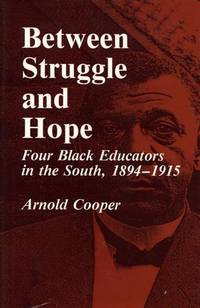 Between Struggle and Hope: Four Black Educators in the South, 1894-1915