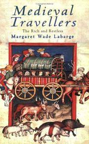 Medieval Travellers : The Rich and the Restless