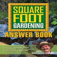 image of Square Foot Gardening Answer Book: New Information from the Creator of Square Foot Gardening - the Revolutionary Method Used by 2 Million Thrilled Followers (All New Square Foot Gardening, 3)