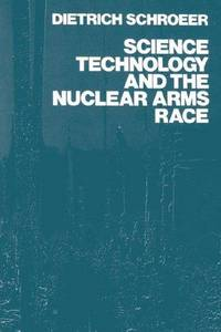 Science, Technology and The Nuclear Arms Race