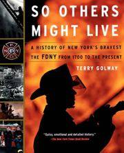 image of So Others Might Live: A History of New York's Bravest : The Fdny from 1700 to the Present