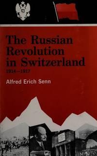 The RUssian REvolution in Switzerland 1914-1917