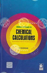 Modern Approach to Chemical Calculations Pb (English) [Paperback] [Jan 01, 2016] RC Mukerjee