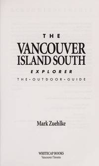 The Vancouver Island South Explorer: The Outdoor Guide