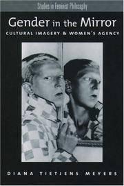 Gender in the Mirror: Cultural Imagery & Women's Agency (Studies in Feminist Philosophy)